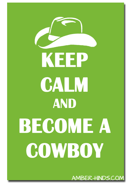 keep calm and become a cowboy