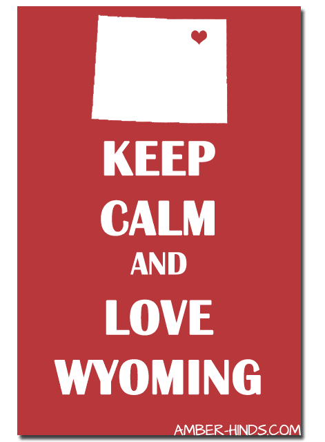 keep calm and love wyoming